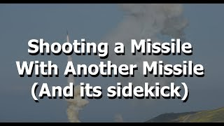 Shooting Down A Missile With Another Missile, In Space.