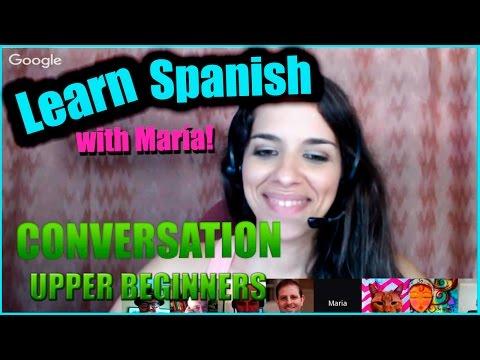 SPANISH CONVERSATION FOR UPPER BEGINNERS