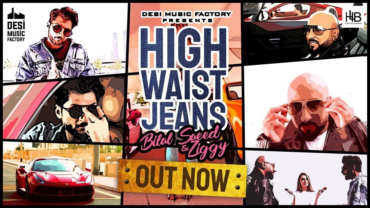 High Waist Jeans Bilal Saeed Ziggy Bonafide Hd Video Latest Punjabi Songs 2019