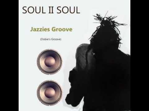 SOUL II SOUL - Jazzie's Groove (Dobie's Groove)