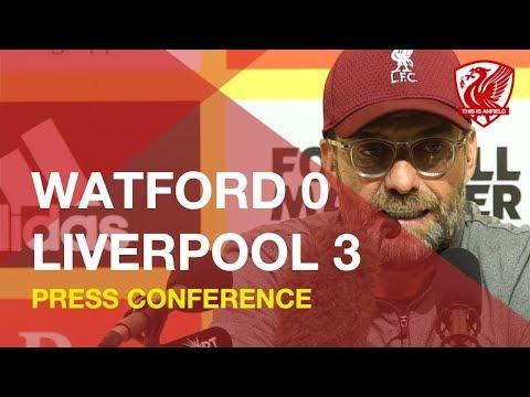 Watford 0-3 Liverpool   Jurgen Klopp Press Conference