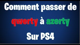 HOW TO PASS HIS MODE QWERTY IN AZERTY ON PS4 (Fortnite)