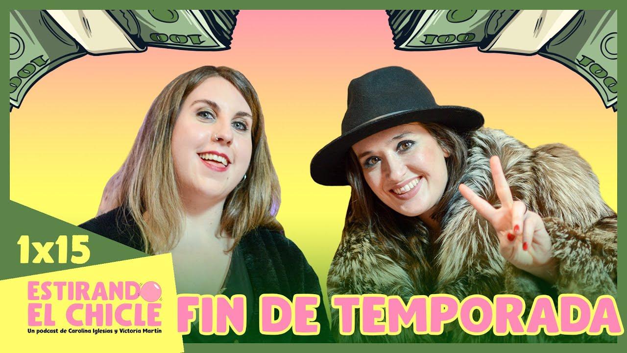FIN DE TEMPORADA con Nacho y Susi   Estirando el chicle 1x15