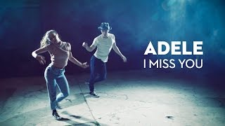 ADELE | I Miss You - Kyle Hanagami Choreography / Leroy Sanchez Cover