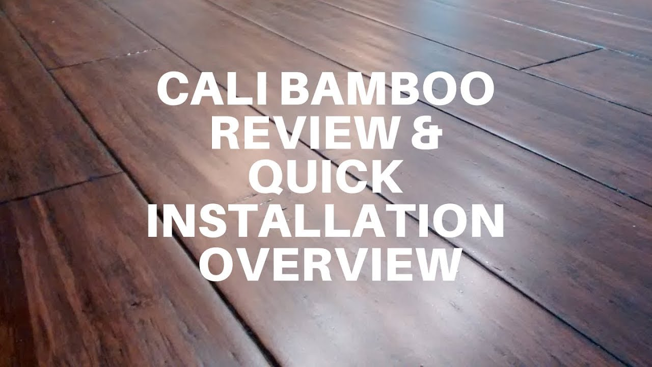 cali bamboo review and quick overview how to install engineered bamboo youtube