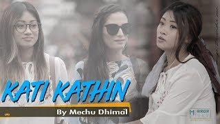 Kati Kathin By Mechu Dhimal   Nepali Song 2076/2019