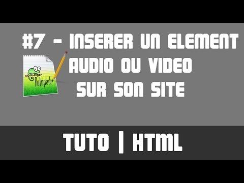 TUTO HTML - #7 Insérer Un élément Audio Ou Vidéo Sur Son Site