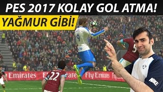 PES 2017 KOLAY GOL ATMA TAKTİKLERİ - YAĞMUR GİBİ GOL ATIN!