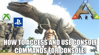 ARK: HOW TO ACCESS AND USE CONSOLE COMMANDS - XP/GODMODE/SUMMON AND MORE! - XBOX/PS4