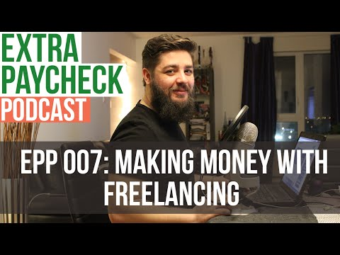 EPP 007: Making Money with Freelancing - Extra Paycheck Podcast