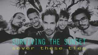 SURVIVING THE SUNSET | sever these ties [reloaded]
