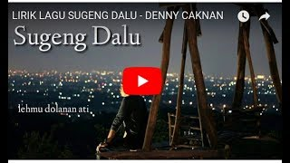 LAGU SUGENG DALU - DENNY CAKNAN