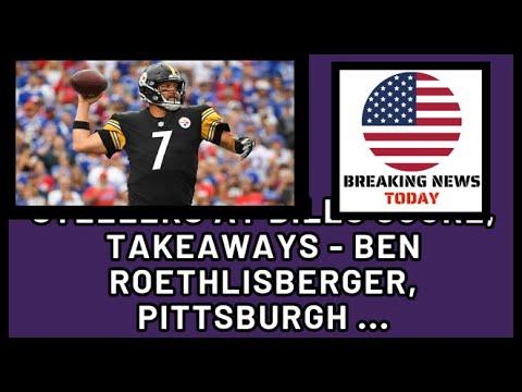 Steelers at Bills score, takeaways: Ben Roethlisberger, Pittsburgh ...