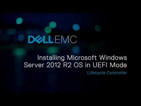 Installing Windows 2012 R2 OS in UEFI mode using Lifecycle Controller