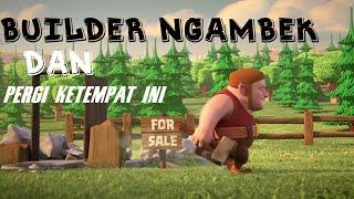 Video Ternyata Builder Clash of clans Pergi Ke Tempat Ini ! | bye bye builder download MP3, 3GP, MP4, WEBM, AVI, FLV Agustus 2017
