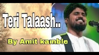 Teri talaash  | Amit kamble  | Popular Hindi christian song