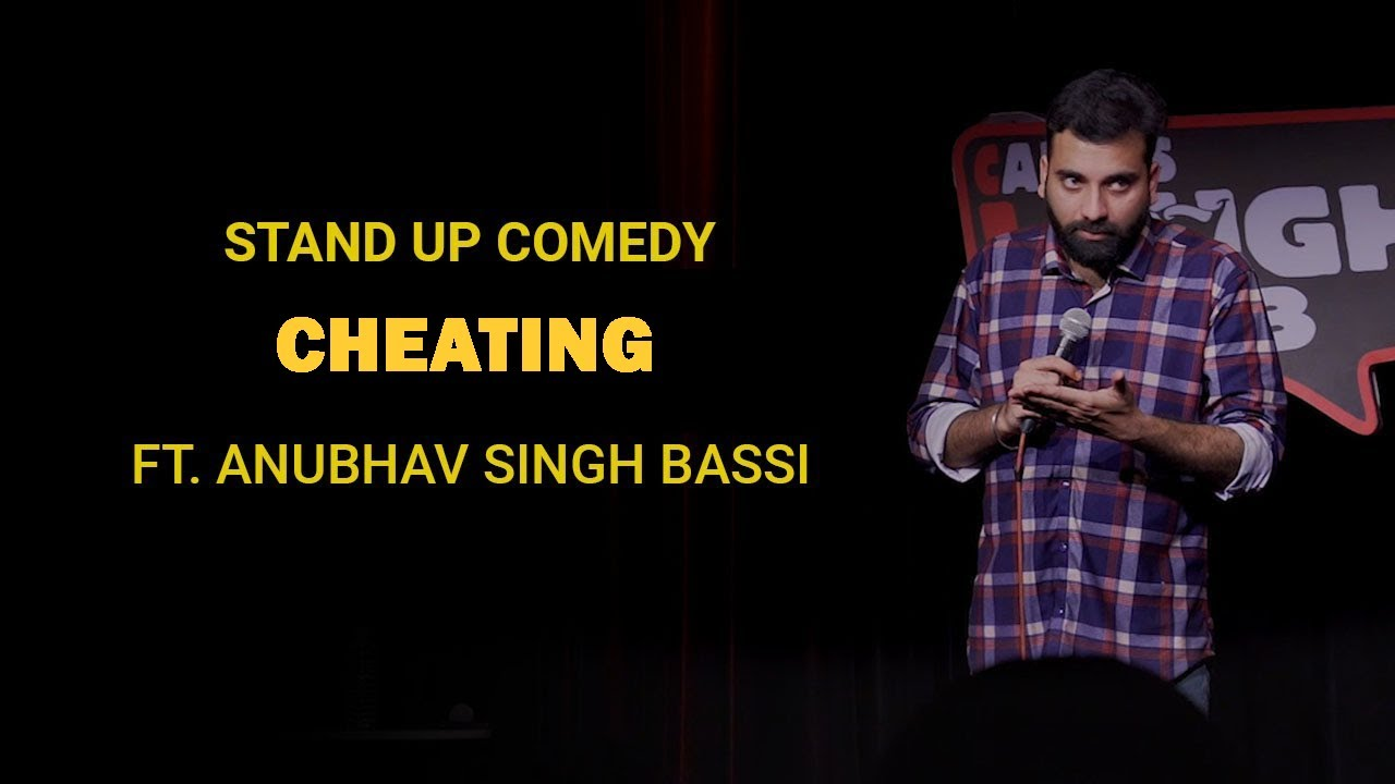 Cheating Standup Comedy By Anubhav Singh Bassi.