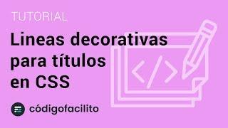 Lineas decorativas para títulos en CSS - Bytes