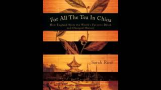 History Book Review: For All the Tea in China: How England Stole the World