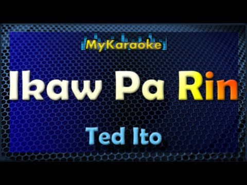 Ikaw Pa Rin - KARAOKE in the style of TED ITO