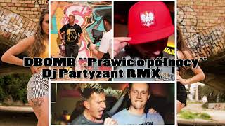 """DBOMB """"Prawie o północy"""" (DJ Partyzant rmx)"""