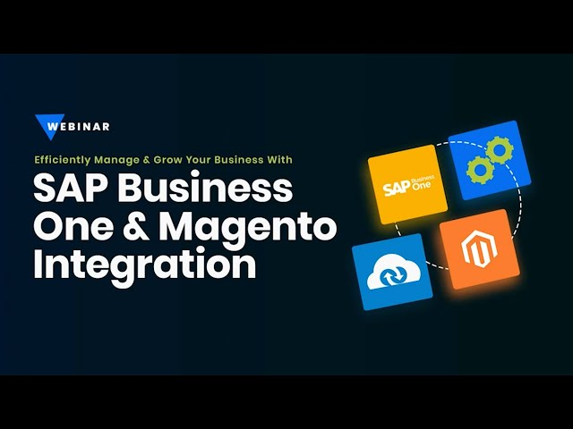 Webinar: Grow Your Business With SAP Business One and Magento Integration | APPSeCONNECT