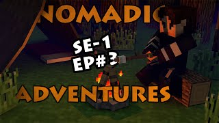 Nomadic Adventures S01 Episode #3: Ancient Incantations