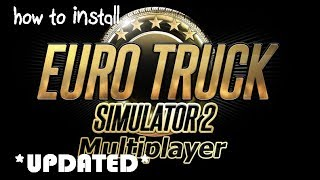 *UPDATED* HOW TO INSTALL ETS2 MULTIPLAYER (TruckersMP)