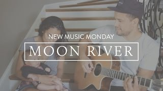 Moon River/Falling In Love - New Music Monday