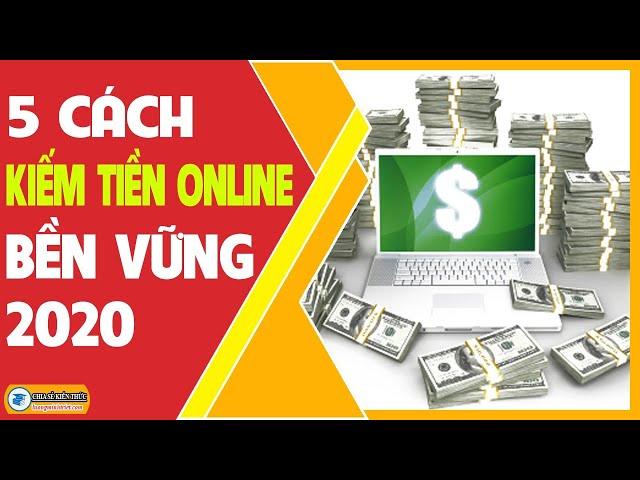 5 Cách Kiếm Tiền Online Bền Vững 2020 🔴 Lương Minh Triết