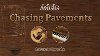Chasing Pavements - Adele (Acoustic Karaoke)