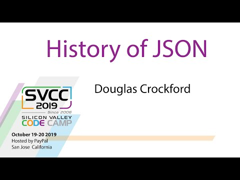 The History Of JSON At Silicon Valley Code Camp 2019