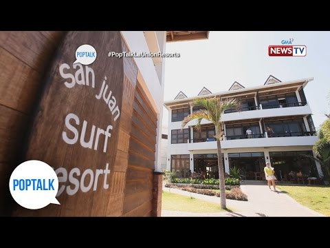 PopTalk: Beach resorts in La Union