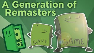 A Generation of Remasters - Welcome Updates or Troubling Omens? - Extra Credits