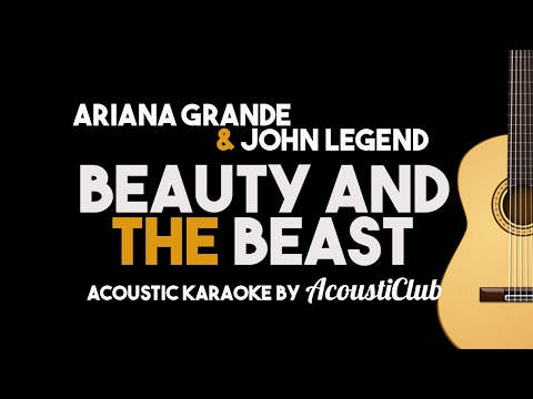 Ariana Grande, John Legend - Beauty and the Beast Acoustic Karaoke (From