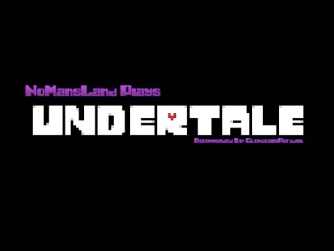 NoMansLand Plays - Undertale