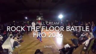 Full Cream - Rock the Floor Battle Pro 2016 Bgirl Terra (Soul Mavericks) vs Honey Top 8