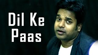 Dil Ke Paas | Cover (Unplugged) | Wajah Tum Ho || Arijit Singh, Tulsi Kumar
