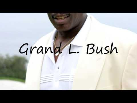 How to Pronounce Grand L. Bush?