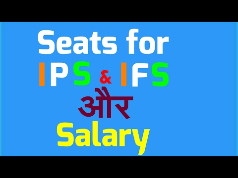 Seats  for IPS & IFS in UPSC !  और Salary + Government facilities.