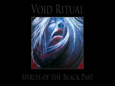 Void Ritual — Spirits of the Black Past 2017 [Full-album]