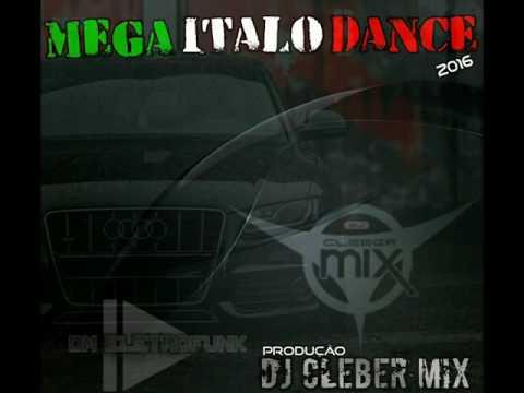 Dj Cleber Mix - ItaloDance Megamix ( 2016 Vol. 01 )