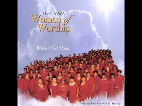 GMWA Women of Worship - When I Get Home