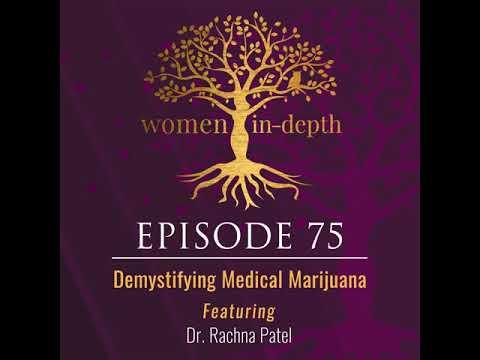 75: Demystifying Medical Marijuana with Dr. Rachna Patel