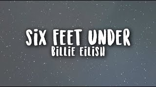 Billie Eilish - Six Feet Under | WITH LYRICS