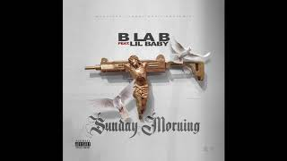 B LA B Ft. Lil Baby - Sunday Morning