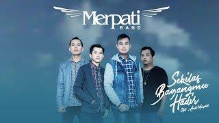 Download Merpati - Sekilas Bayangmu Hadir (Official Radio Release)