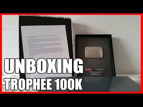 UNBOXING TROPHÉE YOUTUBE 100K