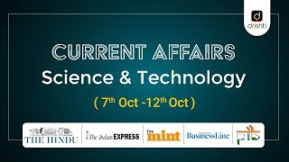 Current Affairs - Science & Technology (07th Oct - 12th Oct)