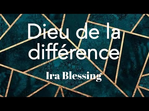 Dieu De La Difference - Ira Blessing (Lyrics/parole/songtext)